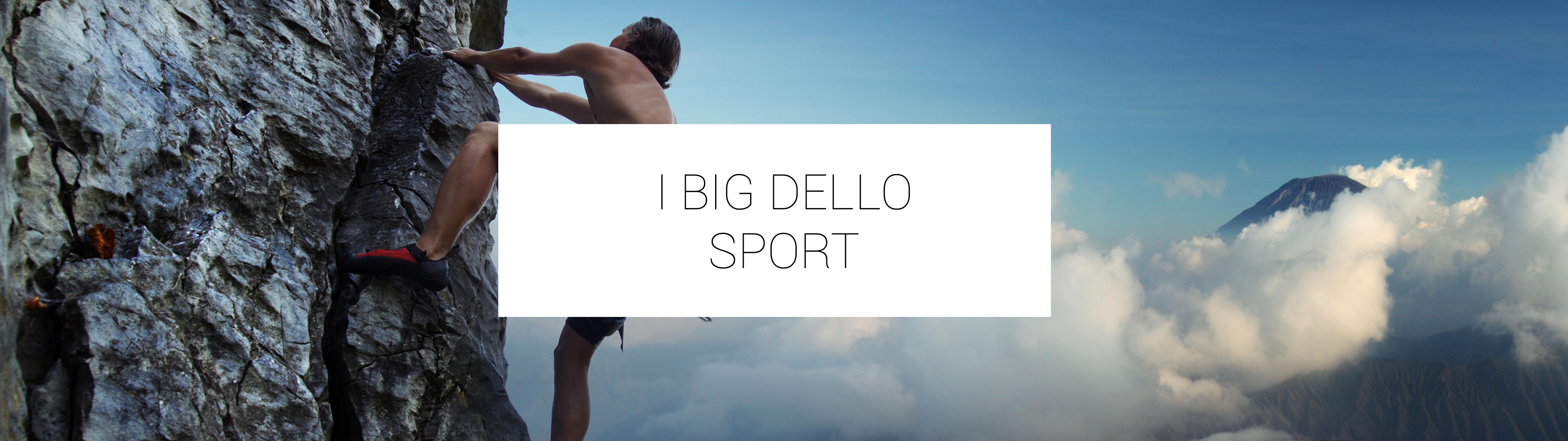 I BIG DELLO SPORT